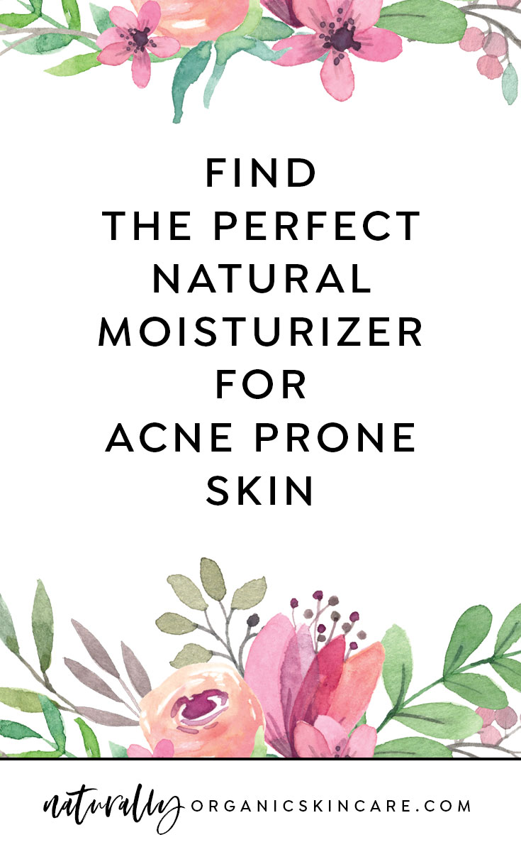 Best Moisturizer For Acne Prone Skin Natural